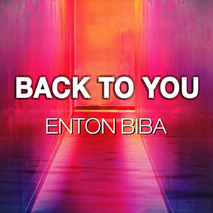 Back To You by Enton Biba